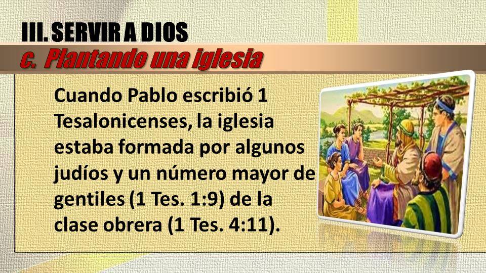 Cuando Pablo escribió 1 Tesalonicenses, la iglesia estaba formada por algunos judíos y un número mayor de gentiles (1 Tes. 1:9) de la clase obrera (1