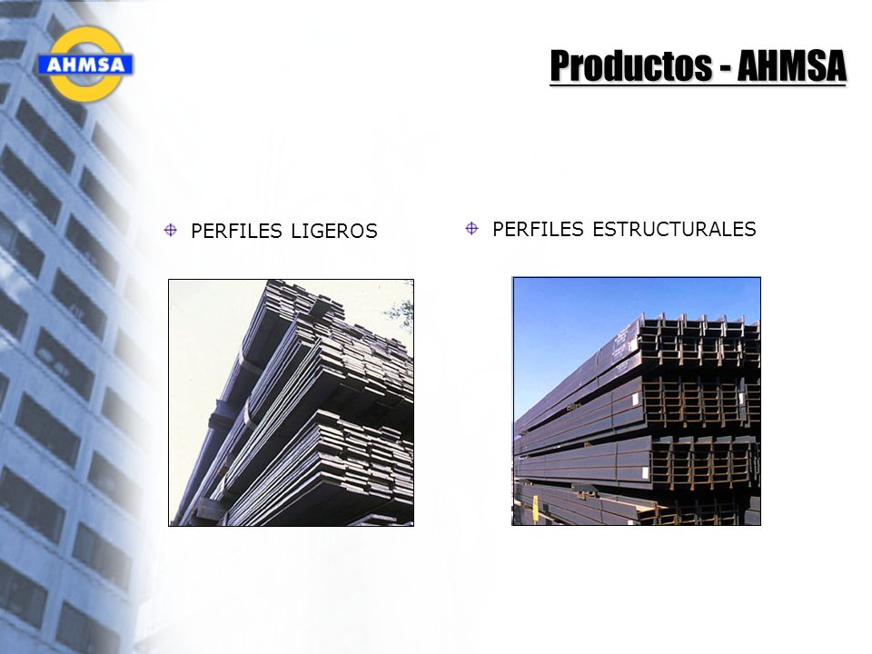 Productos - AHMSA PERFILES LIGEROS PERFILES ESTRUCTURALES
