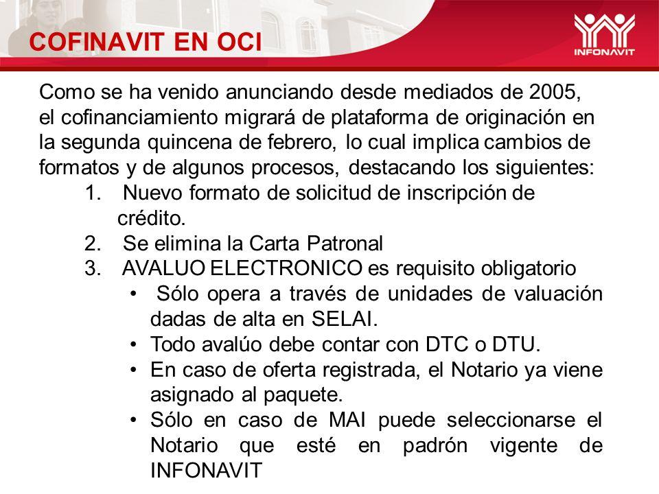 COFINAVIT EN OCI Como se ha venido anunciando desde mediados de 2005, el cofinanciamiento migrará de plataforma de originación en la segunda quincena