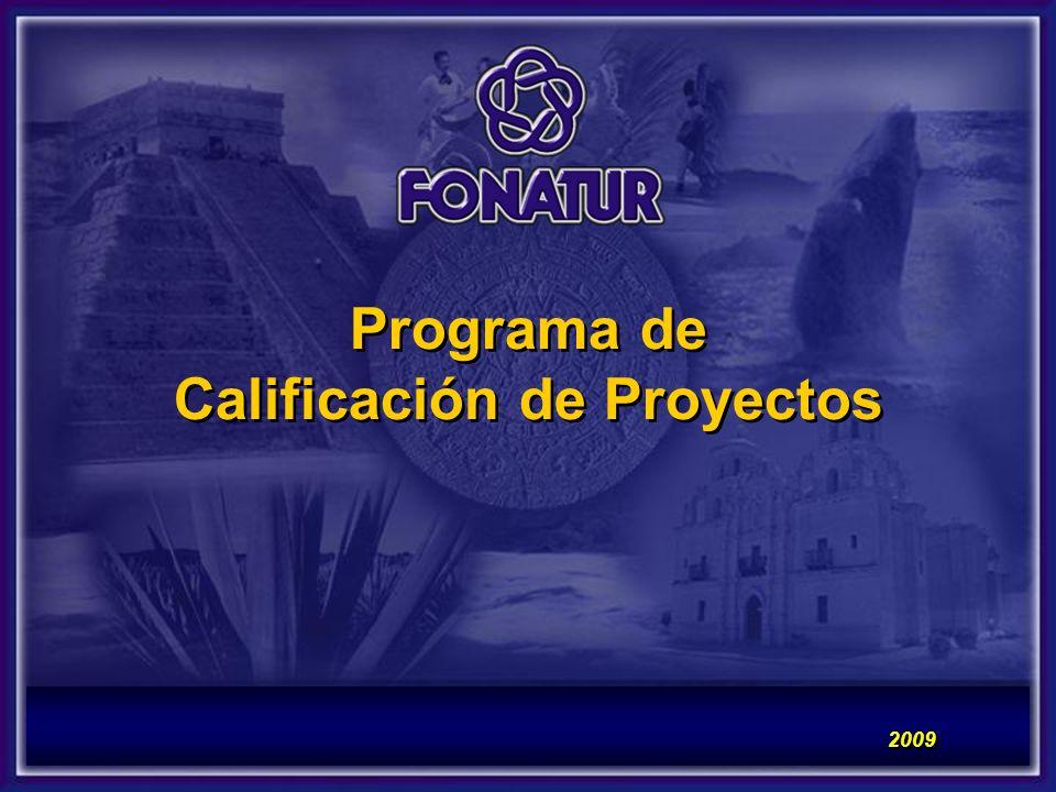 2009 Programa de Calificación de Proyectos Programa de Calificación de Proyectos