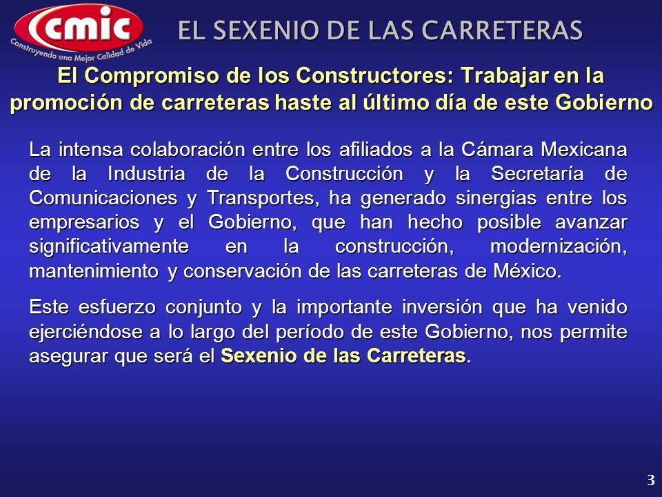EL SEXENIO DE LAS CARRETERAS 3 La intensa colaboración entre los afiliados a la Cámara Mexicana de la Industria de la Construcción y la Secretaría de