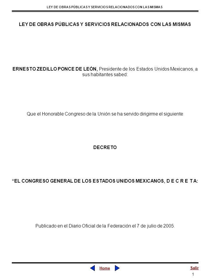 62 LEY DE OBRAS PÚBLICAS Y SERVICIOS RELACIONADOS CON LAS MISMAS Home Salir Publicado en el Diario Oficial de la Federación el 7 de julio de 2005 México, D.F., a 30 de noviembre de 1999.- Sen.