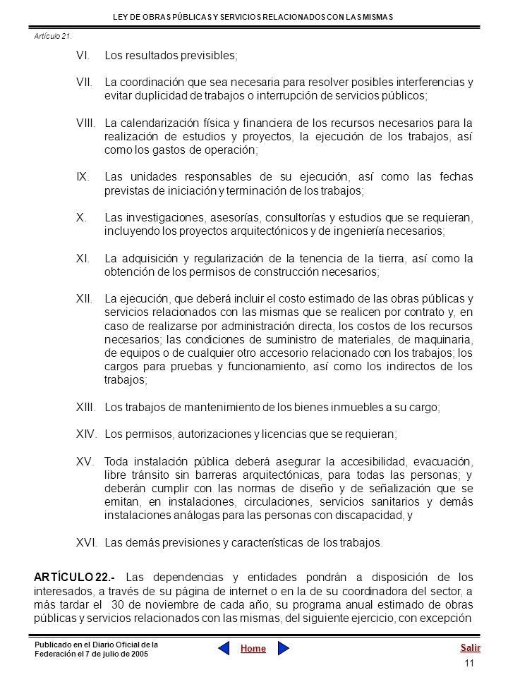 11 LEY DE OBRAS PÚBLICAS Y SERVICIOS RELACIONADOS CON LAS MISMAS Home Salir Publicado en el Diario Oficial de la Federación el 7 de julio de 2005 VI.L