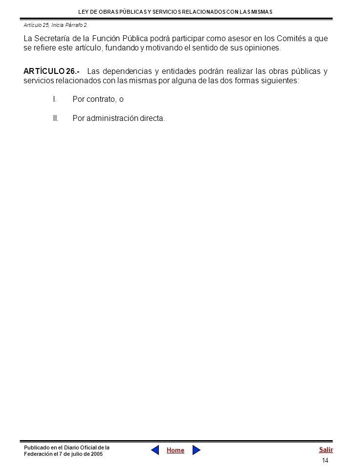 14 LEY DE OBRAS PÚBLICAS Y SERVICIOS RELACIONADOS CON LAS MISMAS Home Salir Publicado en el Diario Oficial de la Federación el 7 de julio de 2005 La S