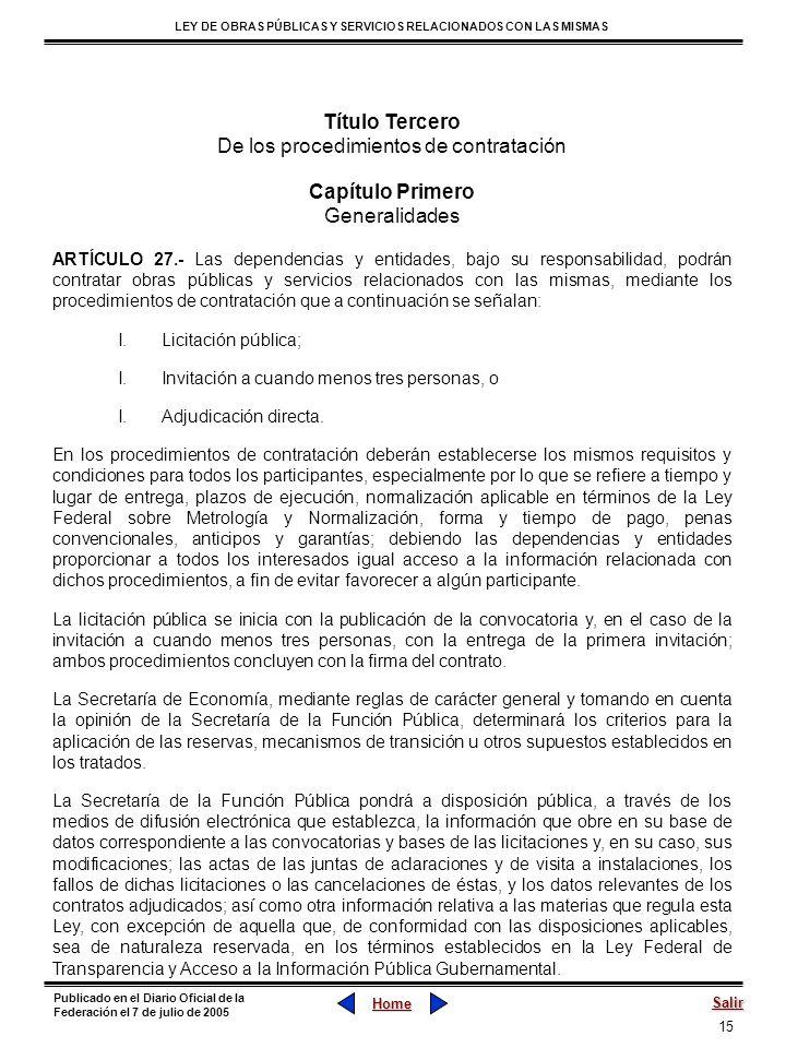 15 LEY DE OBRAS PÚBLICAS Y SERVICIOS RELACIONADOS CON LAS MISMAS Home Salir Publicado en el Diario Oficial de la Federación el 7 de julio de 2005 Títu