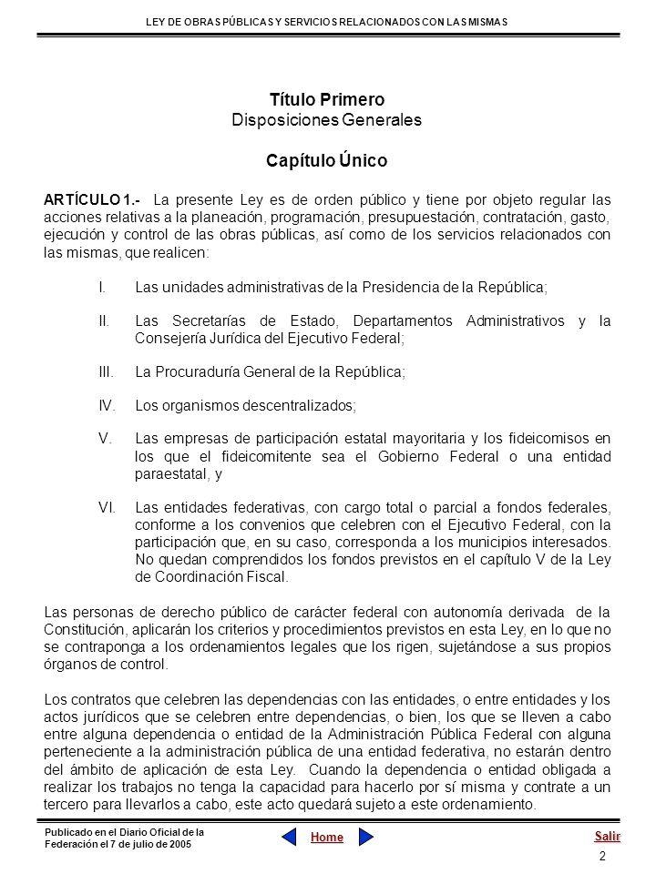 2 LEY DE OBRAS PÚBLICAS Y SERVICIOS RELACIONADOS CON LAS MISMAS Home Salir Publicado en el Diario Oficial de la Federación el 7 de julio de 2005 Títul