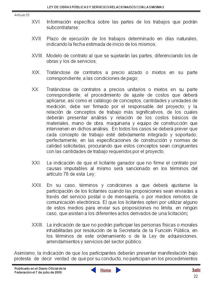 22 LEY DE OBRAS PÚBLICAS Y SERVICIOS RELACIONADOS CON LAS MISMAS Home Salir Publicado en el Diario Oficial de la Federación el 7 de julio de 2005 XVI.