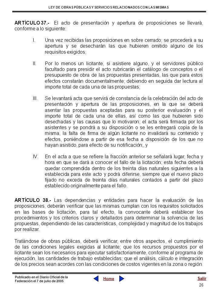 26 LEY DE OBRAS PÚBLICAS Y SERVICIOS RELACIONADOS CON LAS MISMAS Home Salir Publicado en el Diario Oficial de la Federación el 7 de julio de 2005 ARTÍ