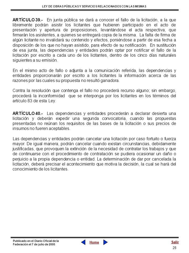 28 LEY DE OBRAS PÚBLICAS Y SERVICIOS RELACIONADOS CON LAS MISMAS Home Salir Publicado en el Diario Oficial de la Federación el 7 de julio de 2005 ARTÍ