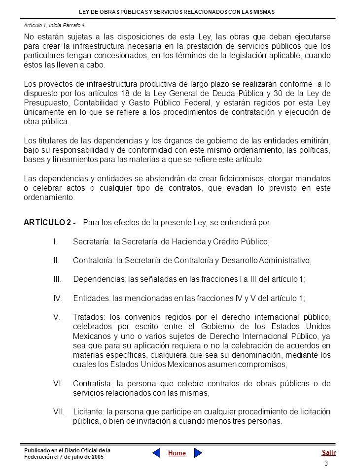 3 LEY DE OBRAS PÚBLICAS Y SERVICIOS RELACIONADOS CON LAS MISMAS Home Salir Publicado en el Diario Oficial de la Federación el 7 de julio de 2005 No es