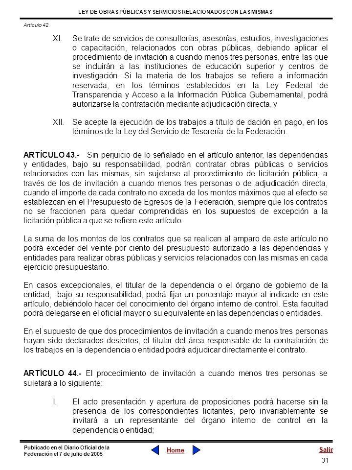 31 LEY DE OBRAS PÚBLICAS Y SERVICIOS RELACIONADOS CON LAS MISMAS Home Salir Publicado en el Diario Oficial de la Federación el 7 de julio de 2005 XI.S