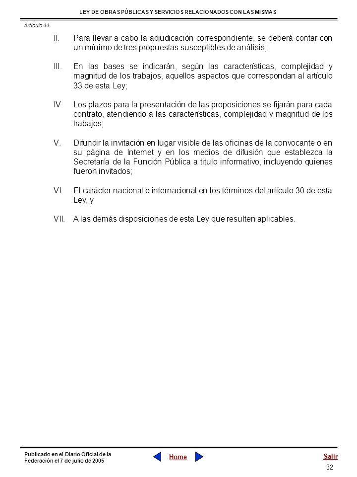 32 LEY DE OBRAS PÚBLICAS Y SERVICIOS RELACIONADOS CON LAS MISMAS Home Salir Publicado en el Diario Oficial de la Federación el 7 de julio de 2005 II.P