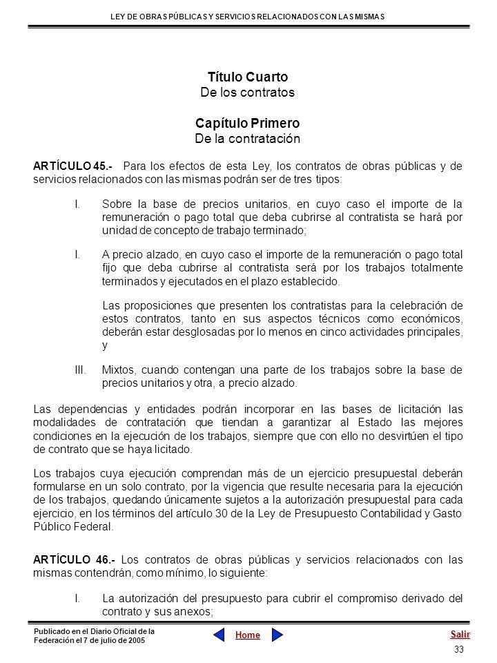 33 LEY DE OBRAS PÚBLICAS Y SERVICIOS RELACIONADOS CON LAS MISMAS Home Salir Publicado en el Diario Oficial de la Federación el 7 de julio de 2005 Títu