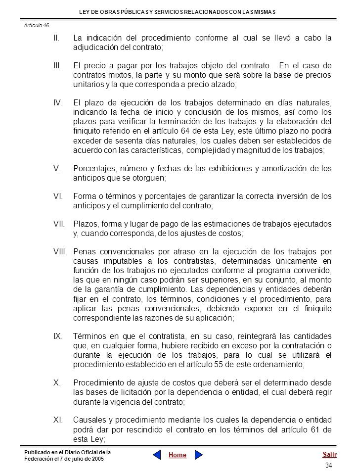 34 LEY DE OBRAS PÚBLICAS Y SERVICIOS RELACIONADOS CON LAS MISMAS Home Salir Publicado en el Diario Oficial de la Federación el 7 de julio de 2005 II.L