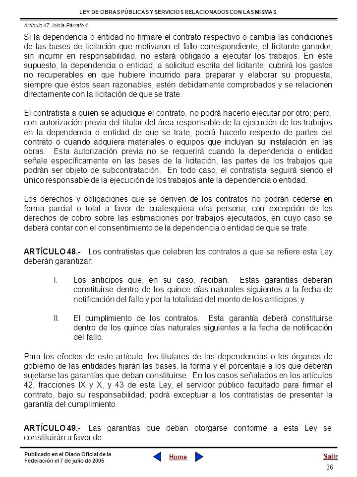 36 LEY DE OBRAS PÚBLICAS Y SERVICIOS RELACIONADOS CON LAS MISMAS Home Salir Publicado en el Diario Oficial de la Federación el 7 de julio de 2005 Si l