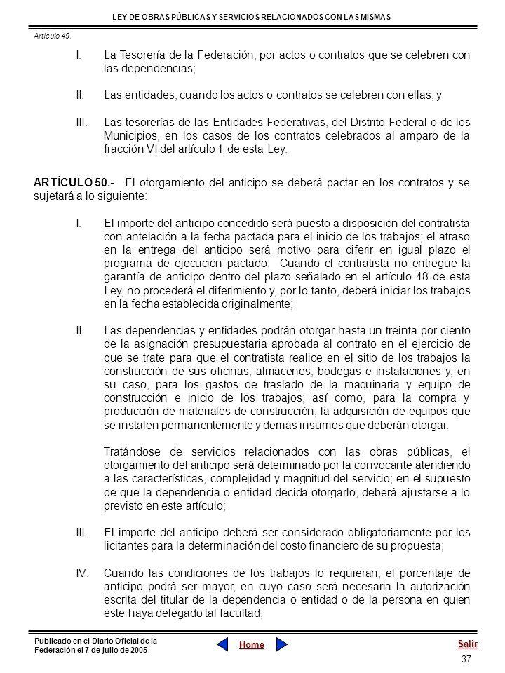 37 LEY DE OBRAS PÚBLICAS Y SERVICIOS RELACIONADOS CON LAS MISMAS Home Salir Publicado en el Diario Oficial de la Federación el 7 de julio de 2005 I.La