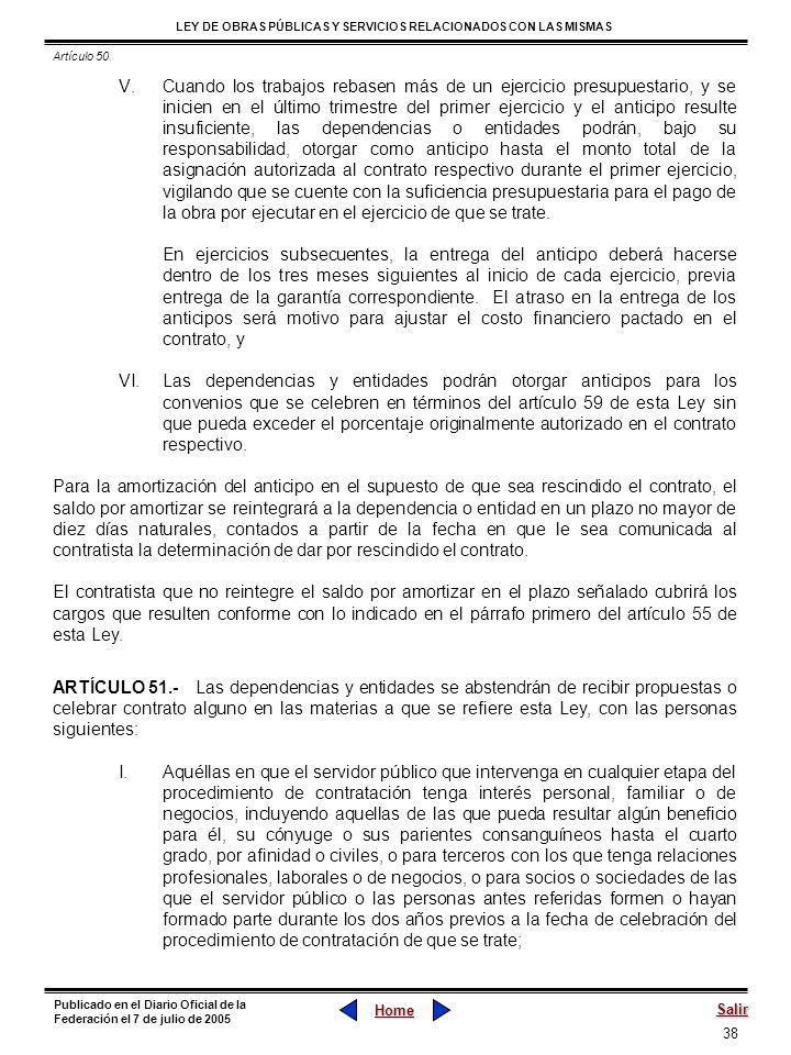 38 LEY DE OBRAS PÚBLICAS Y SERVICIOS RELACIONADOS CON LAS MISMAS Home Salir Publicado en el Diario Oficial de la Federación el 7 de julio de 2005 V.Cu