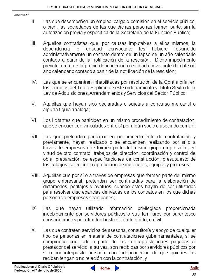 39 LEY DE OBRAS PÚBLICAS Y SERVICIOS RELACIONADOS CON LAS MISMAS Home Salir Publicado en el Diario Oficial de la Federación el 7 de julio de 2005 II.L