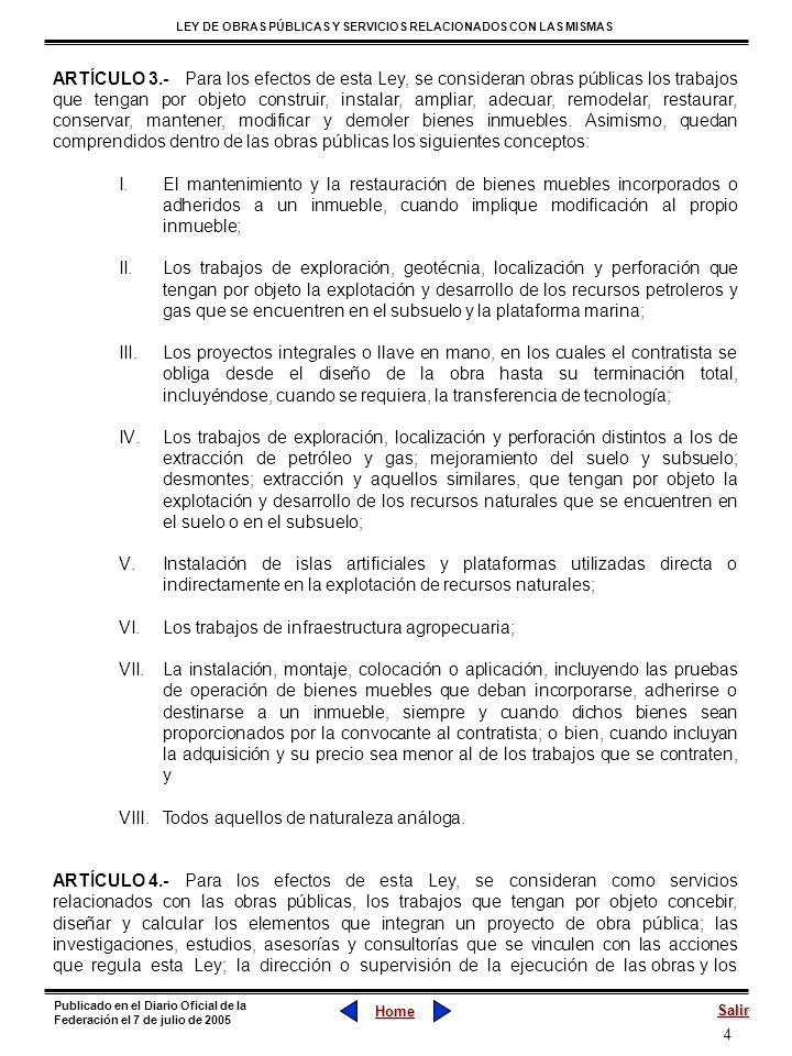 4 LEY DE OBRAS PÚBLICAS Y SERVICIOS RELACIONADOS CON LAS MISMAS Home Salir Publicado en el Diario Oficial de la Federación el 7 de julio de 2005 ARTÍC