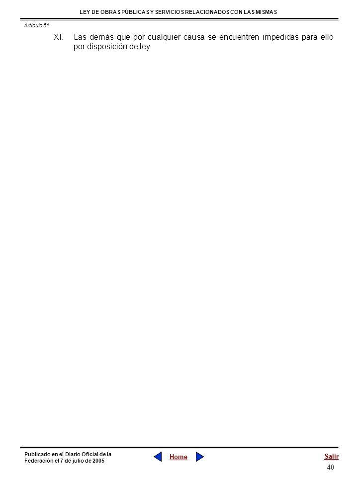 40 LEY DE OBRAS PÚBLICAS Y SERVICIOS RELACIONADOS CON LAS MISMAS Home Salir Publicado en el Diario Oficial de la Federación el 7 de julio de 2005 XI.L