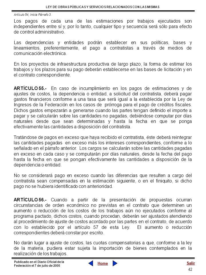 42 LEY DE OBRAS PÚBLICAS Y SERVICIOS RELACIONADOS CON LAS MISMAS Home Salir Publicado en el Diario Oficial de la Federación el 7 de julio de 2005 Los
