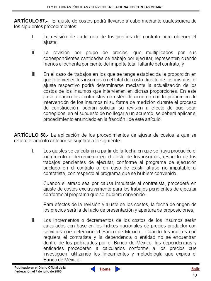 43 LEY DE OBRAS PÚBLICAS Y SERVICIOS RELACIONADOS CON LAS MISMAS Home Salir Publicado en el Diario Oficial de la Federación el 7 de julio de 2005 ARTÍ