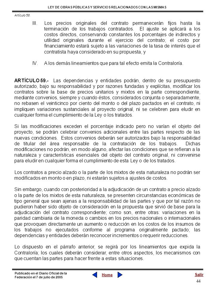 44 LEY DE OBRAS PÚBLICAS Y SERVICIOS RELACIONADOS CON LAS MISMAS Home Salir Publicado en el Diario Oficial de la Federación el 7 de julio de 2005 III.