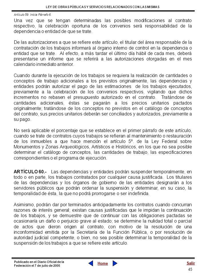 45 LEY DE OBRAS PÚBLICAS Y SERVICIOS RELACIONADOS CON LAS MISMAS Home Salir Publicado en el Diario Oficial de la Federación el 7 de julio de 2005 Una