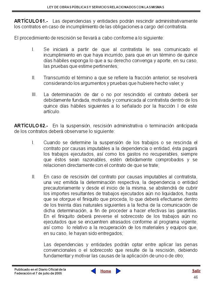 46 LEY DE OBRAS PÚBLICAS Y SERVICIOS RELACIONADOS CON LAS MISMAS Home Salir Publicado en el Diario Oficial de la Federación el 7 de julio de 2005 ARTÍ