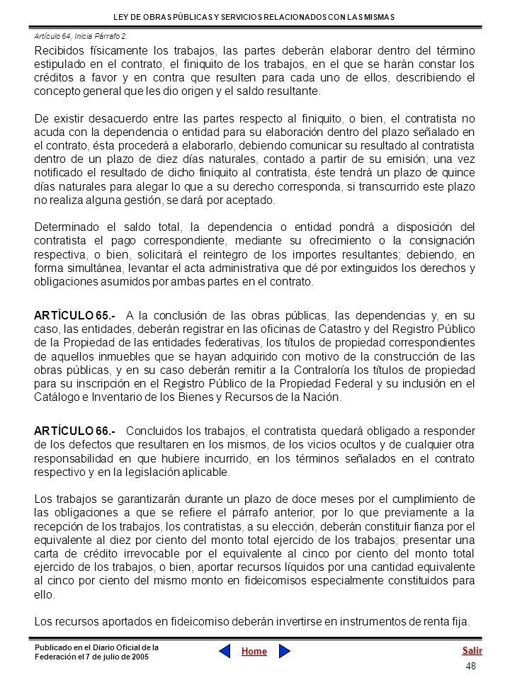 48 LEY DE OBRAS PÚBLICAS Y SERVICIOS RELACIONADOS CON LAS MISMAS Home Salir Publicado en el Diario Oficial de la Federación el 7 de julio de 2005 Reci
