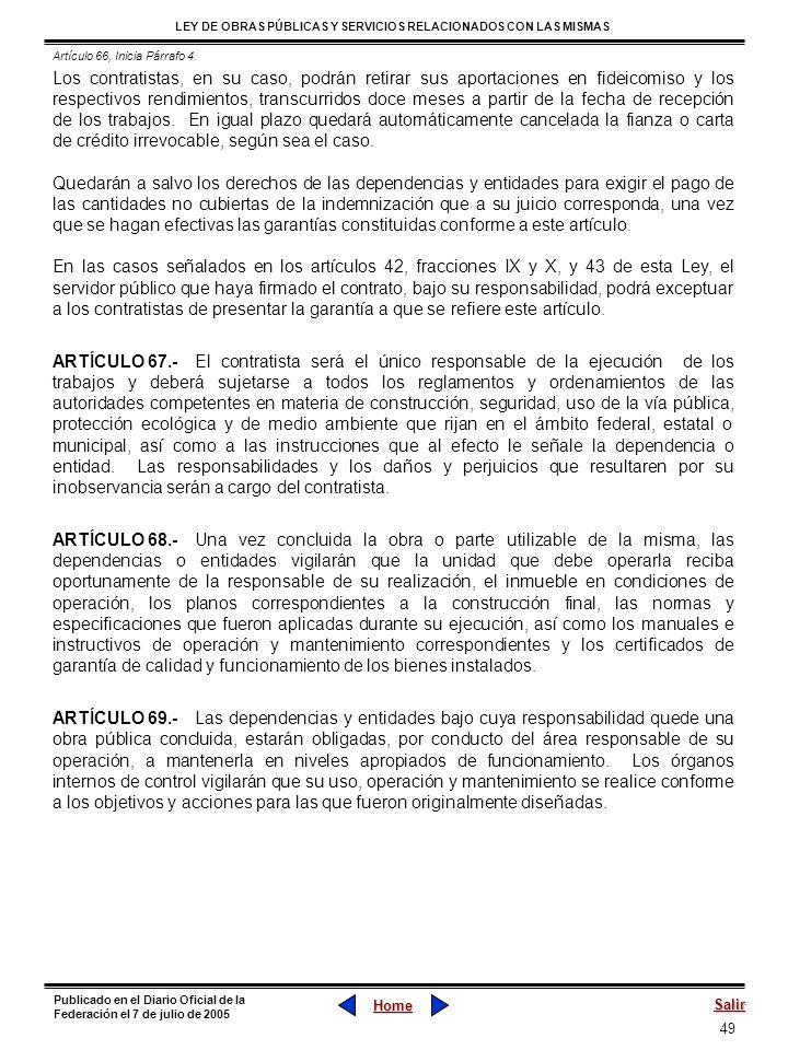 49 LEY DE OBRAS PÚBLICAS Y SERVICIOS RELACIONADOS CON LAS MISMAS Home Salir Publicado en el Diario Oficial de la Federación el 7 de julio de 2005 Los
