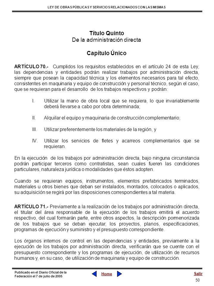 50 LEY DE OBRAS PÚBLICAS Y SERVICIOS RELACIONADOS CON LAS MISMAS Home Salir Publicado en el Diario Oficial de la Federación el 7 de julio de 2005 Títu