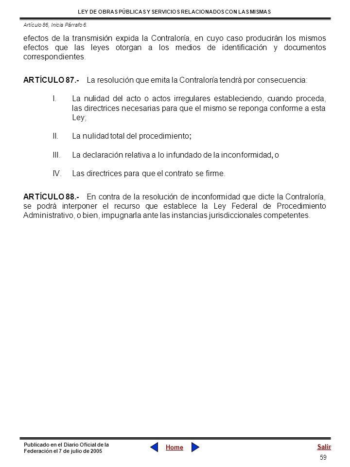59 LEY DE OBRAS PÚBLICAS Y SERVICIOS RELACIONADOS CON LAS MISMAS Home Salir Publicado en el Diario Oficial de la Federación el 7 de julio de 2005 efec