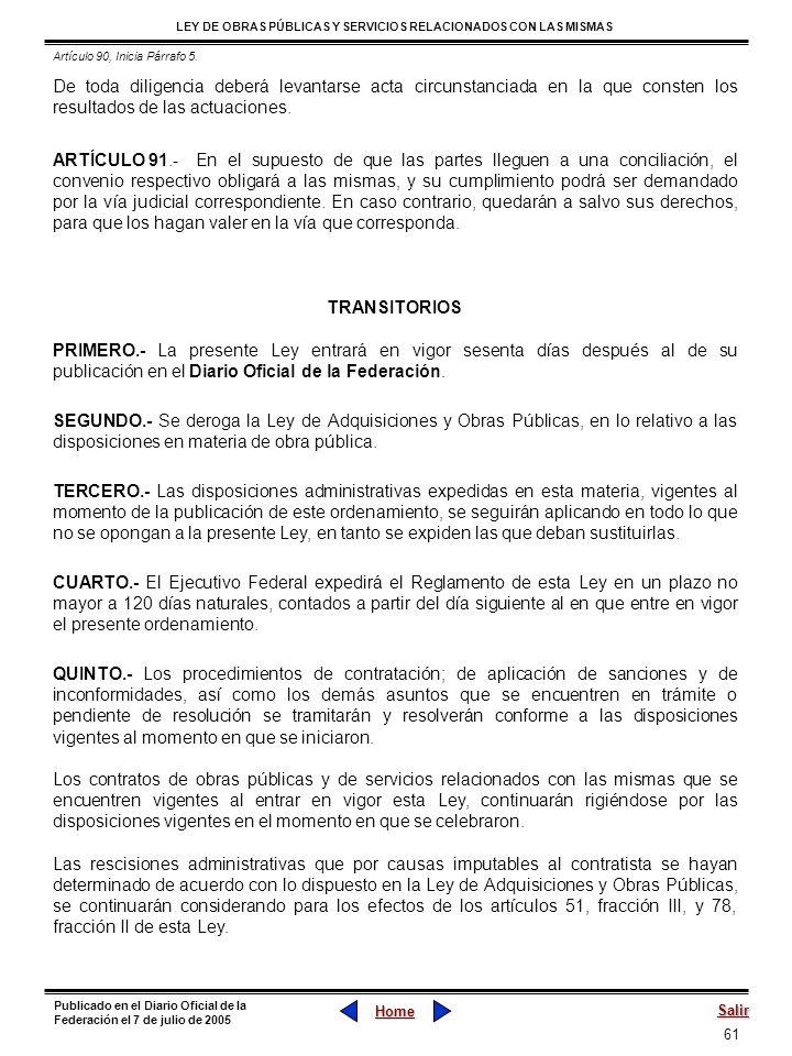61 LEY DE OBRAS PÚBLICAS Y SERVICIOS RELACIONADOS CON LAS MISMAS Home Salir Publicado en el Diario Oficial de la Federación el 7 de julio de 2005 De t