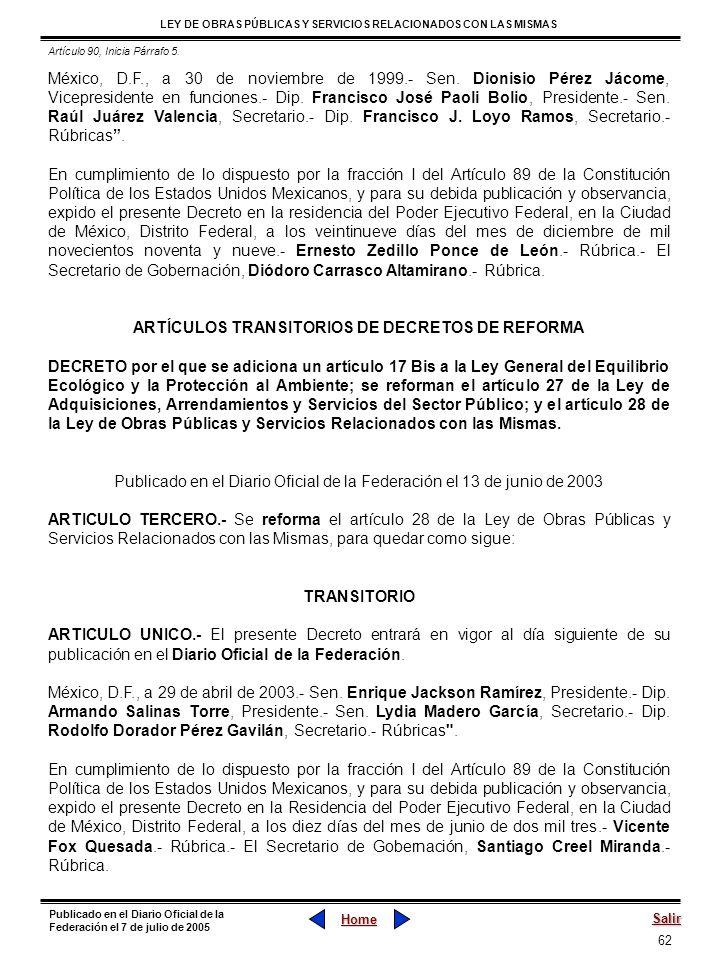 62 LEY DE OBRAS PÚBLICAS Y SERVICIOS RELACIONADOS CON LAS MISMAS Home Salir Publicado en el Diario Oficial de la Federación el 7 de julio de 2005 Méxi