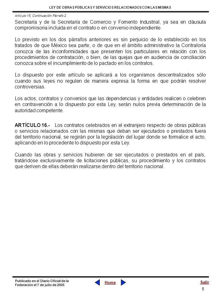 8 LEY DE OBRAS PÚBLICAS Y SERVICIOS RELACIONADOS CON LAS MISMAS Home Salir Publicado en el Diario Oficial de la Federación el 7 de julio de 2005 Secre