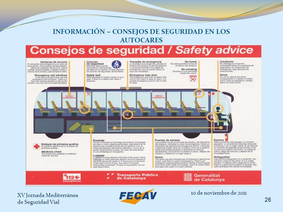 XV Jornada Mediterránea de Seguridad Vial 26 10 de noviembre de 2011 INFORMACIÓN – CONSEJOS DE SEGURIDAD EN LOS AUTOCARES