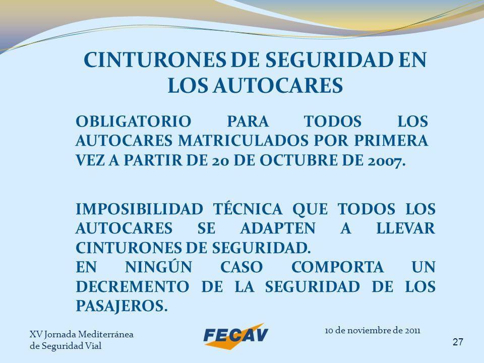 XV Jornada Mediterránea de Seguridad Vial 27 10 de noviembre de 2011 CINTURONES DE SEGURIDAD EN LOS AUTOCARES OBLIGATORIO PARA TODOS LOS AUTOCARES MAT