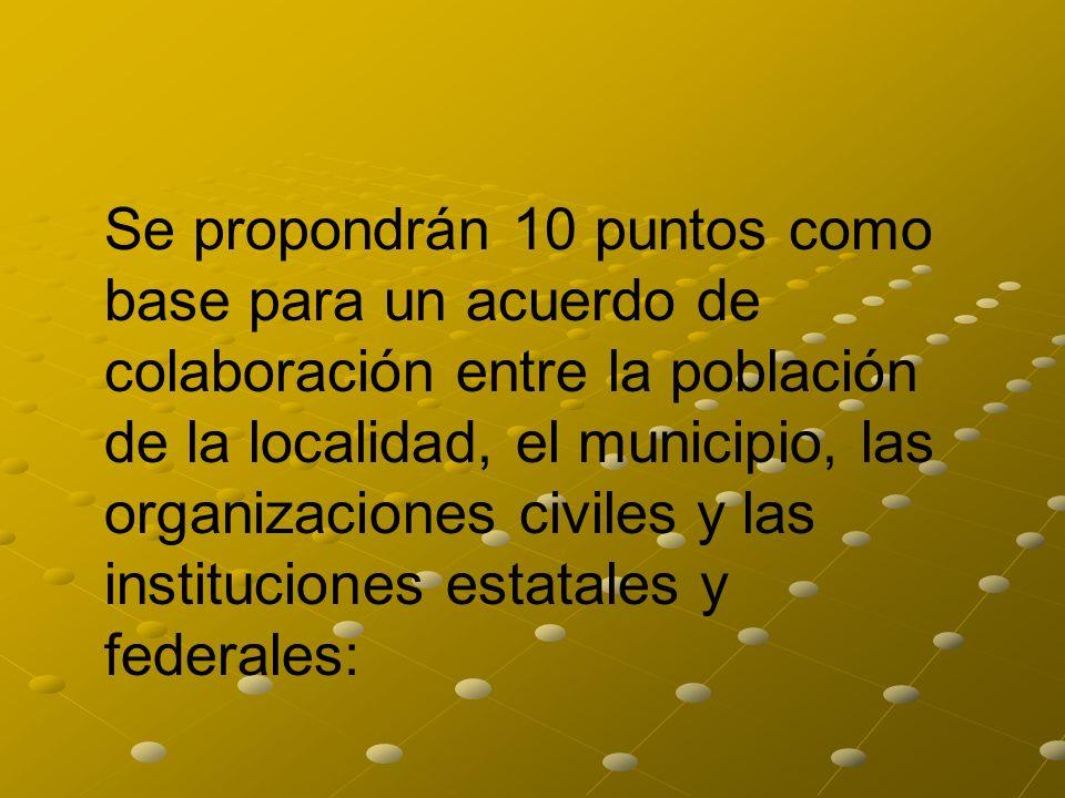 Se propondrán 10 puntos como base para un acuerdo de colaboración entre la población de la localidad, el municipio, las organizaciones civiles y las i