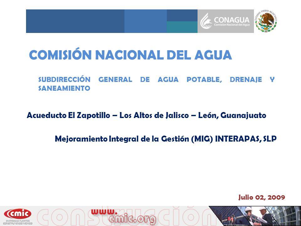COMISIÓN NACIONAL DEL AGUA SUBDIRECCIÓN GENERAL DE AGUA POTABLE, DRENAJE Y SANEAMIENTO Acueducto El Zapotillo – Los Altos de Jalisco – León, Guanajuat