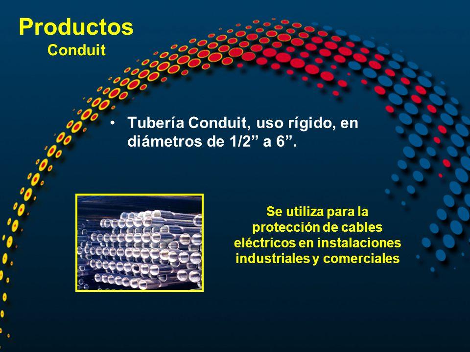 Productos Conduit Tubería Conduit, uso rígido, en diámetros de 1/2 a 6. Se utiliza para la protección de cables eléctricos en instalaciones industrial