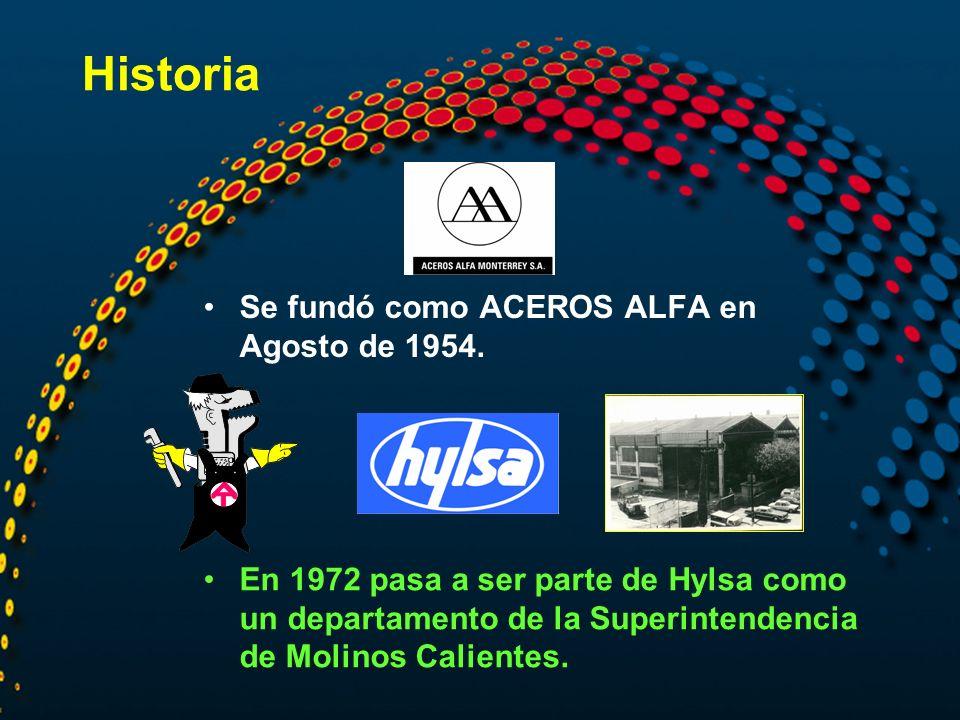 Se fundó como ACEROS ALFA en Agosto de 1954. Historia En 1972 pasa a ser parte de Hylsa como un departamento de la Superintendencia de Molinos Calient