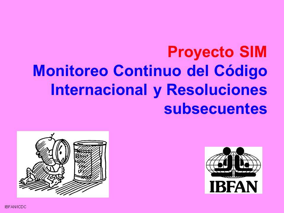 Proyecto SIM Monitoreo Continuo del Código Internacional y Resoluciones subsecuentes IBFAN/ICDC