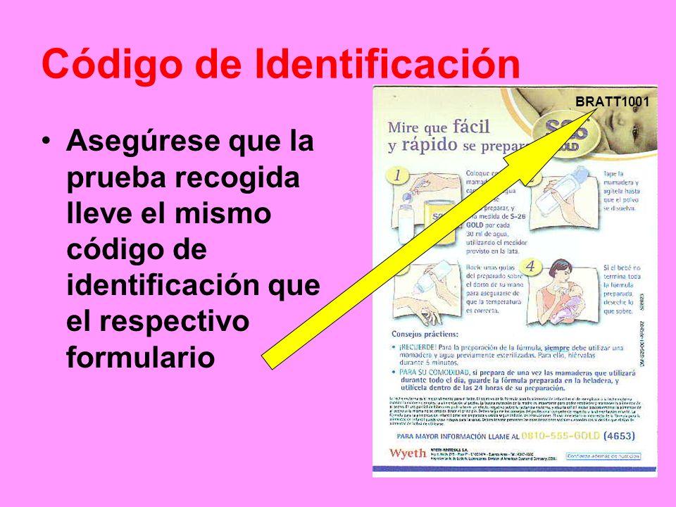 Asegúrese que la prueba recogida lleve el mismo código de identificación que el respectivo formulario Código de Identificación BRATT1001