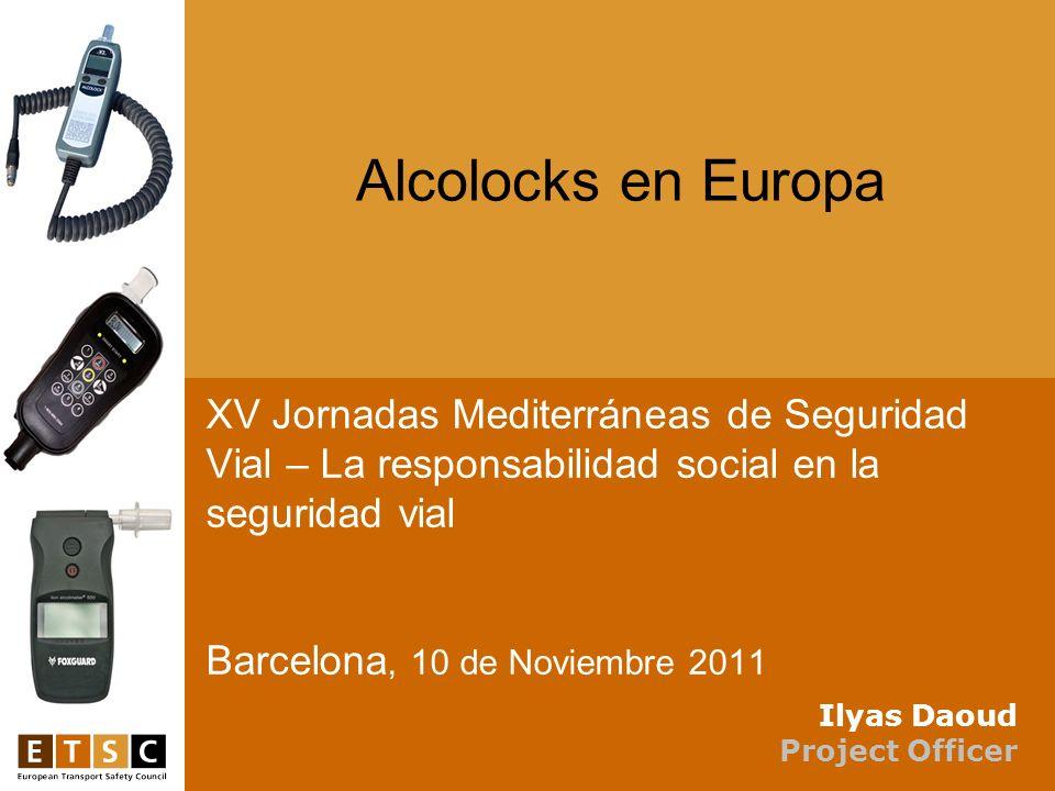 XV Jornadas Mediterráneas de Seguridad Vial – La responsabilidad social en la seguridad vial Barcelona, 10 de Noviembre 2011 Alcolocks en Europa Ilyas