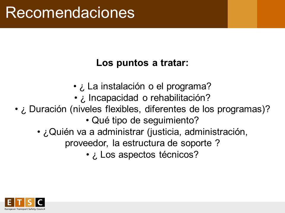 Recomendaciones Los puntos a tratar: ¿ La instalación o el programa? ¿ Incapacidad o rehabilitación? ¿ Duración (niveles flexibles, diferentes de los