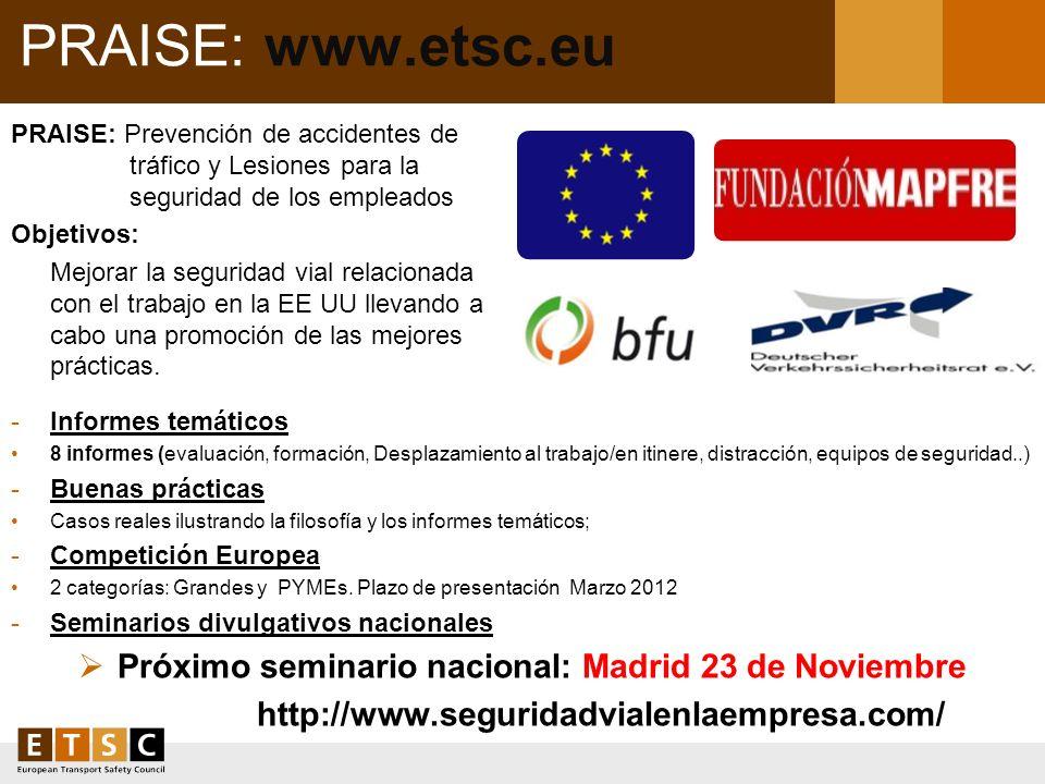 PRAISE: www.etsc.eu PRAISE: Prevención de accidentes de tráfico y Lesiones para la seguridad de los empleados Objetivos: Mejorar la seguridad vial rel