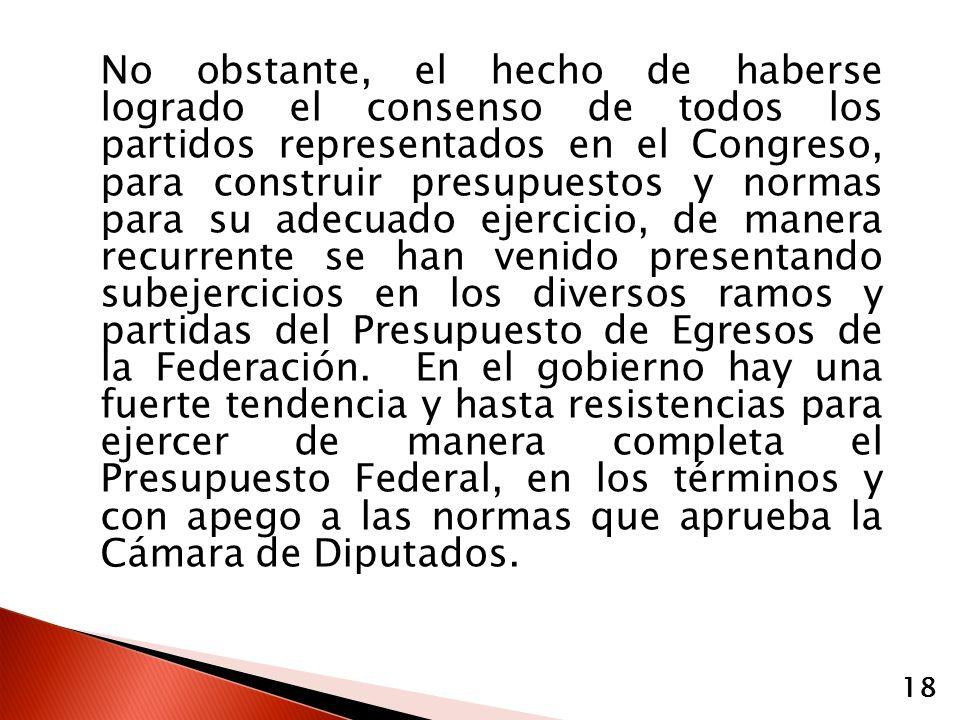 No obstante, el hecho de haberse logrado el consenso de todos los partidos representados en el Congreso, para construir presupuestos y normas para su