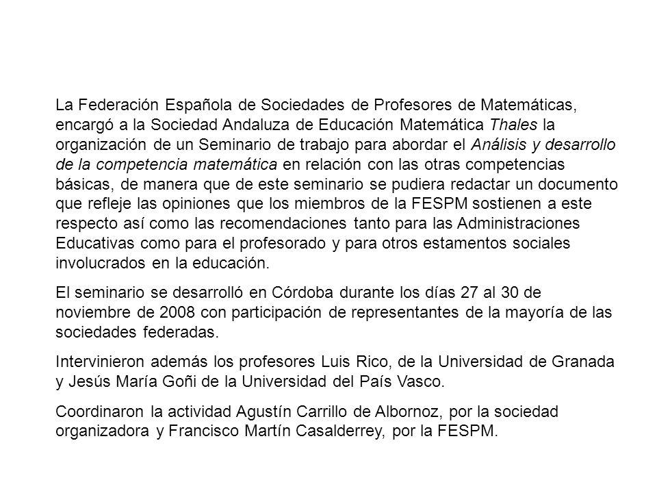 La Federación Española de Sociedades de Profesores de Matemáticas, encargó a la Sociedad Andaluza de Educación Matemática Thales la organización de un