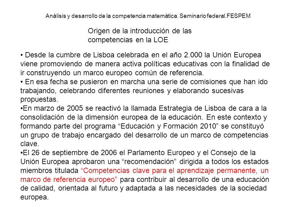 Desde la cumbre de Lisboa celebrada en el año 2.000 la Unión Europea viene promoviendo de manera activa políticas educativas con la finalidad de ir co